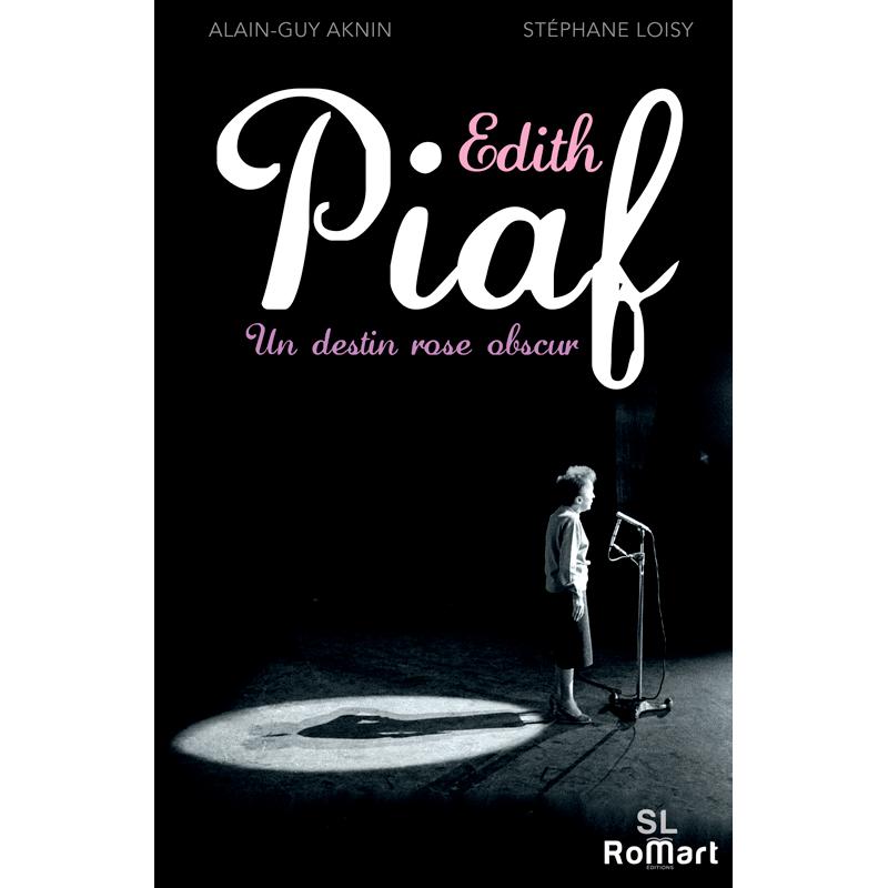 Romart - Edith Piaf, un destin rose obscur - Aknin et Loisy - Recto